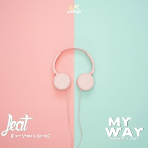 My way_ft_Kin-Tee & Misty Vybez Upload Your Music Free