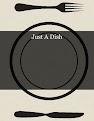 Just A Dish