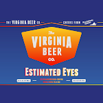Virginia Beer Co. Estimated Eyes