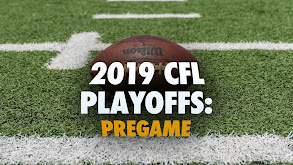 2019 CFL Playoffs: Pregame thumbnail