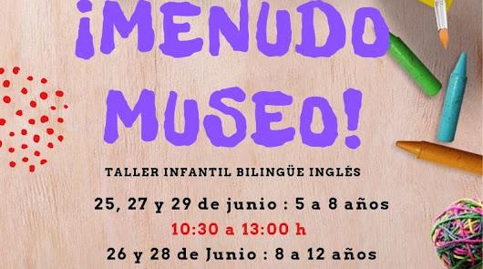 """""""Menudo Museo"""" talleres bilingües para aprender y divertirnos en vacaciones"""