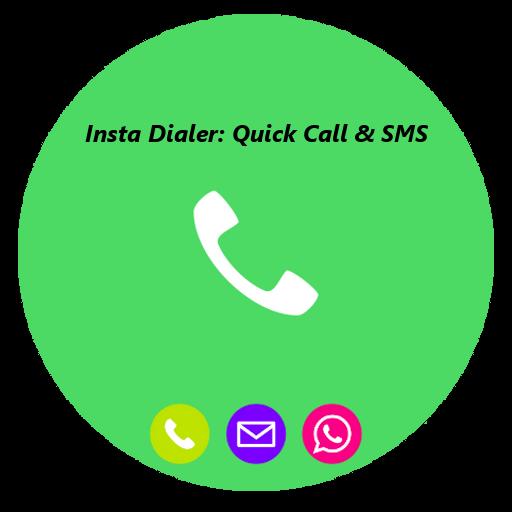 Insta Dialer: Quick Call & SMS