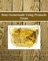 Semi-homemade Using Premade Items