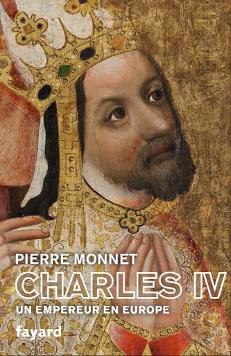 Pierre Monnet, Charles IV. Un empereur en Europe, Paris, Fayard, 2020.