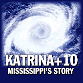 Katrina+10 Mississippi's Story