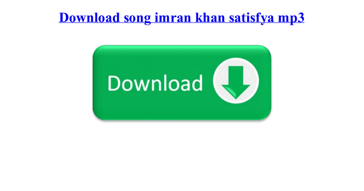 Download Song Imran Khan Satisfya Mp3 Pdf Google Drive