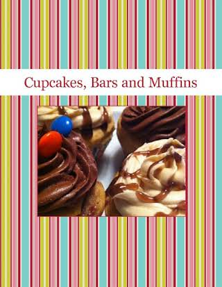Cupcakes, Bars and Muffins