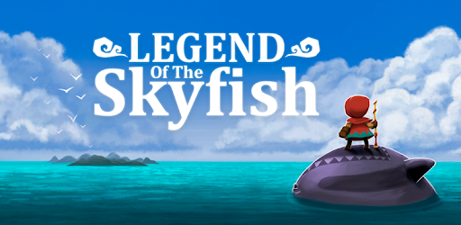 Legend of the Skyfish - Apps on Google Play