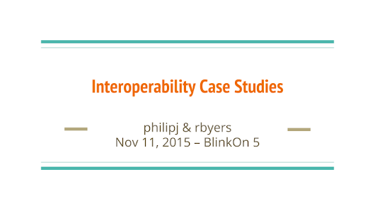 Interoperability Case Studies at BlinkOn 5