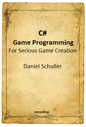 C-sharp Game Programming For Serious Game Creation
