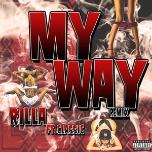 Cover Art for song My Way Remix feat Rilla