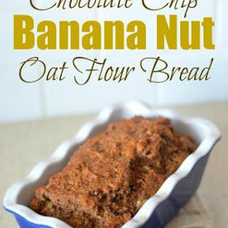 Chocolate Chip Banana Nut Oat Flour Bread.