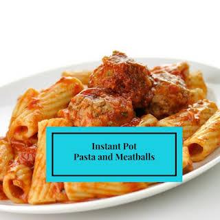 Instant Pot-Pasta and Meatballs.
