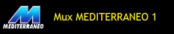 MUX MEDITERRANEO 1