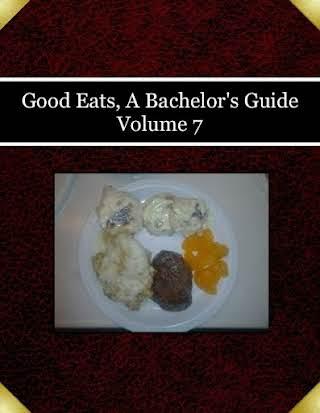 Good Eats, A Bachelor's Guide Volume 7