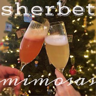 Sherbet Mimosas.