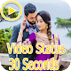 Video Status - 30 Seconds Video Status‏ Download on Windows