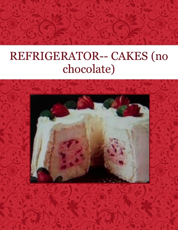 REFRIGERATOR-- CAKES (no chocolate)