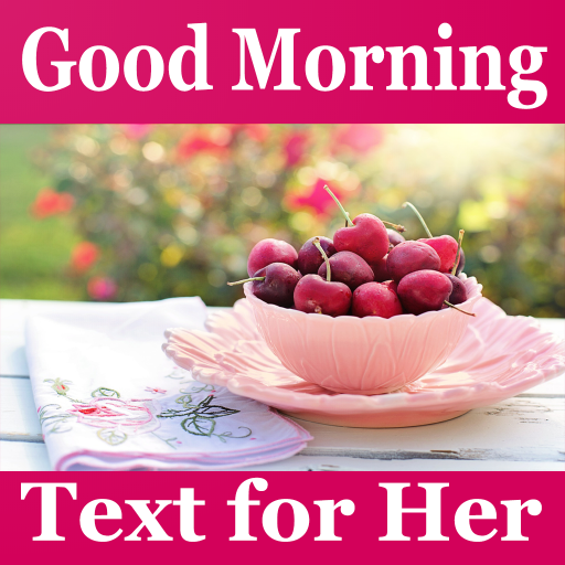 Good Morning Texts for Her - Apps on Google Play