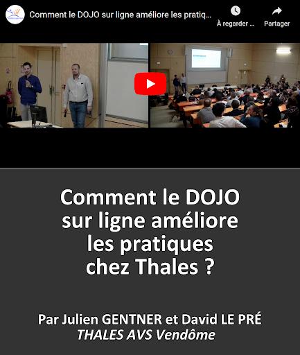 VIDEO en replay Comment le dojo sur ligne améliore les pratiques ches Thales ? par Julien GENTNER Responsable activité et David LE PRÉ Lean Manager - THALES AVS Vendôme
