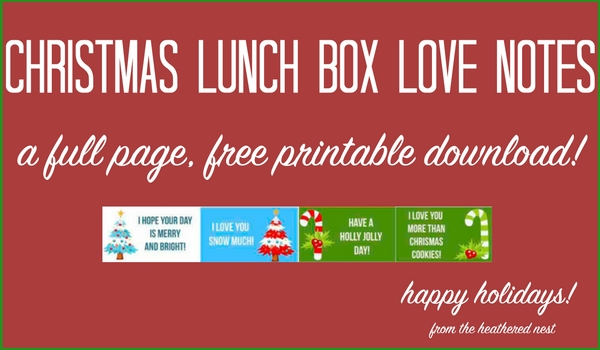 Christmas Lunch Box Notes for the season! heatherednest.com