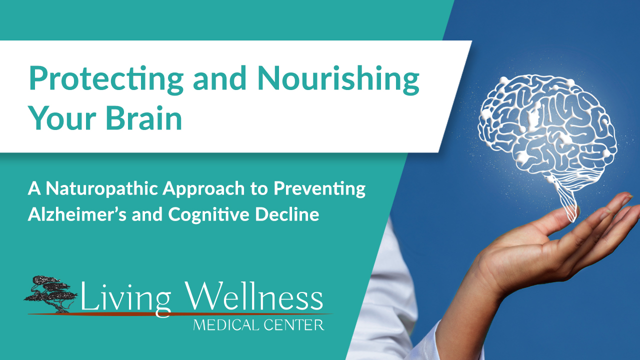 Protecting and Nourishing Your Brain