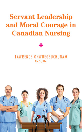 Servant Leadership and Moral Courage in Canadian Nursing cover