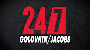 24/7: Golovkin/Jacobs thumbnail