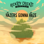 Rickety Cricket Brewing Hazer's Gonna Haze