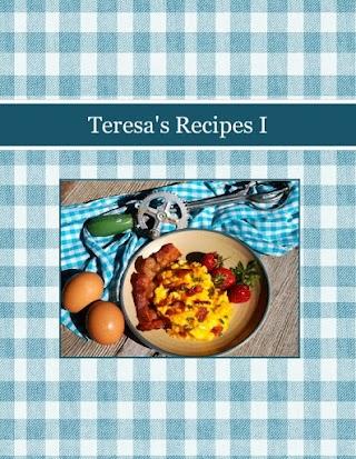 Teresa's Recipes I
