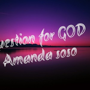 Cover Art for song Question for GOD