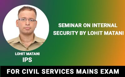 Seminar on Internal Security & Ethics Case Studies For UPSC Exam