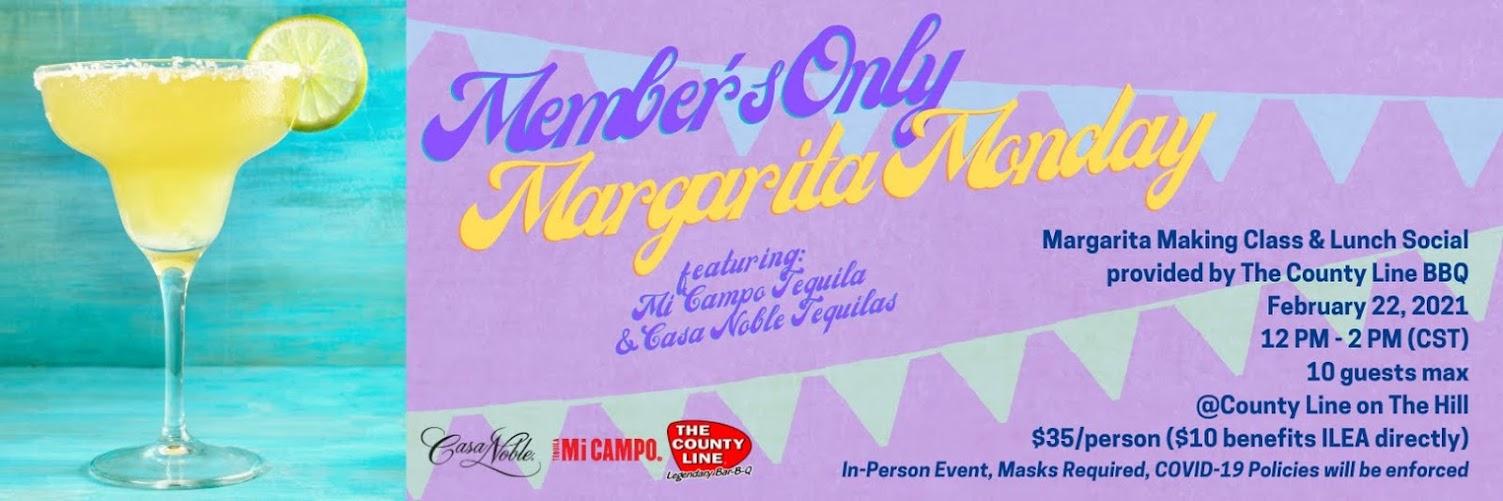 POSTPONED: ILEA Members Only: Margarita Monday!