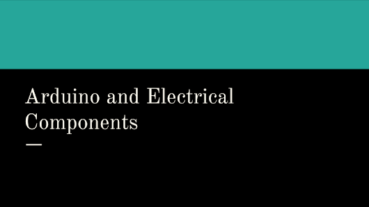Arduino and Electrical Components