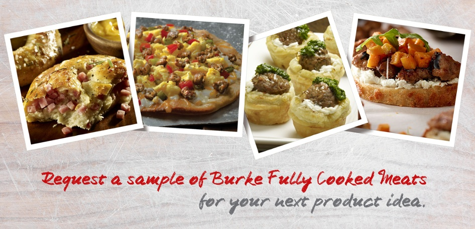 request a sample of burke fully cooked meats
