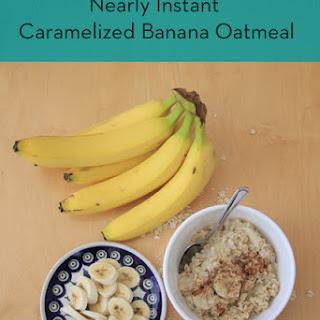 Nearly Instant Caramelized Banana Oatmeal
