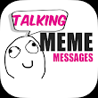 Talking Meme Messages