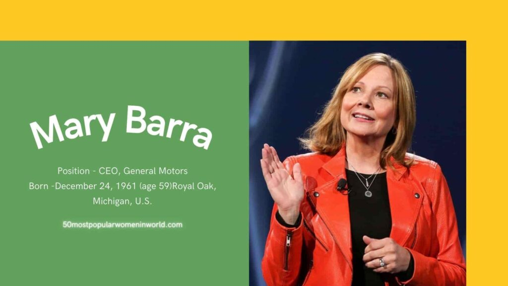 Mary Barra is most famous and popular women
