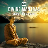 50 Divine Mantras and Prayers: Spiritual Practices, Intense Meditation Music, Self Healing, Kundalini, Soulful Protection of Happines