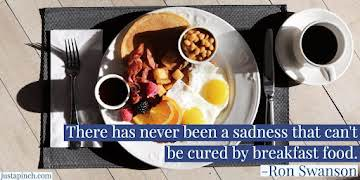 """There has never been a sadness that can't be cured by breakfast food."""