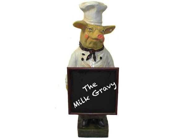 THE MILK GRAVY