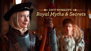 Lucy Worsley's Royal Myths & Secrets thumbnail