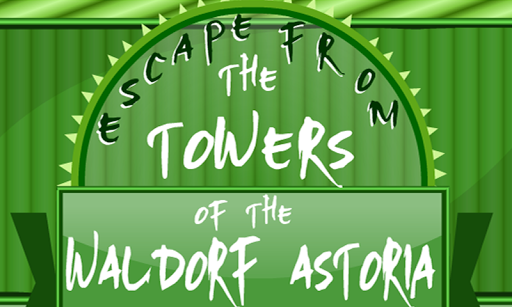 Escape From Towers of Astoria