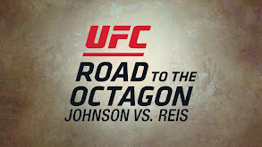 UFC's Road to the Octagon: Johnson vs. Reis thumbnail