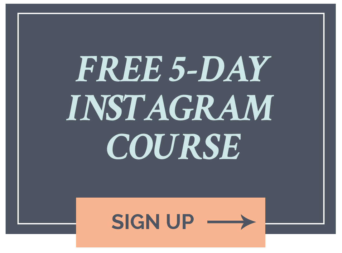 Click here to sign up for the FREE 5-day Instagram course >>