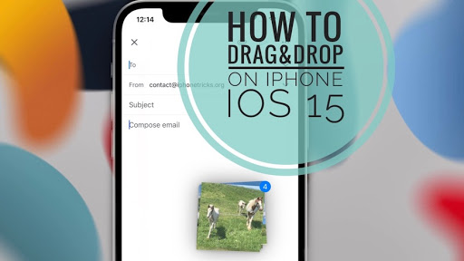 How To Drag And Drop Files On iPhone In iOS 15