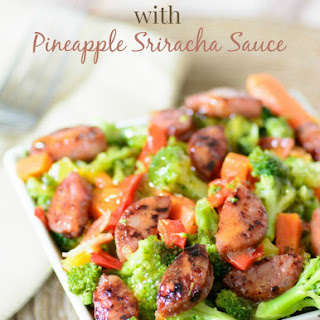 Sausage and Steamed Veggies with Pineapple Sriracha Sauce