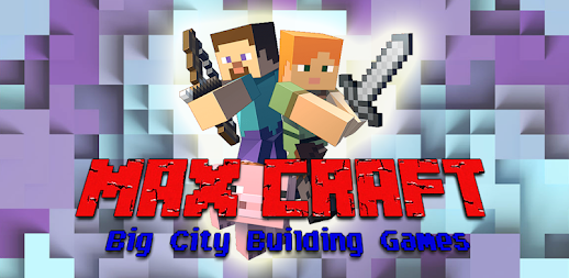 MaxCraft: Big City Building Games APK