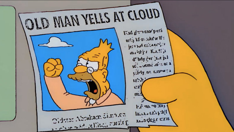 "Simpson's cartoon of ""Old Man Yells at Cloud"""