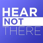 Hear Not There